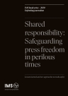 Shared responsibility: Safeguarding press freedom in perilous times