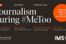 Webinar: Journalism during #MeToo - editorial insights and ethical considerations