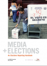 Media and Elections: An Elections Reporting Handbook